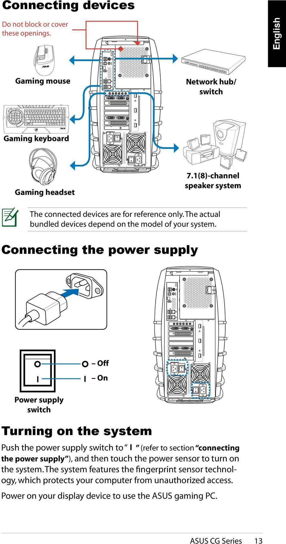 Connecting the power supply Power supply switch Off On Turning on the system Push the power supply switch to (refer to section connecting the power supply ), and