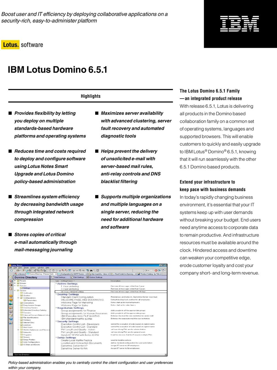 operating systems diagnostic tools Reduces time and costs required Helps prevent the delivery to deploy and configure software of unsolicited e-mail with using Lotus Notes Smart server-based mail