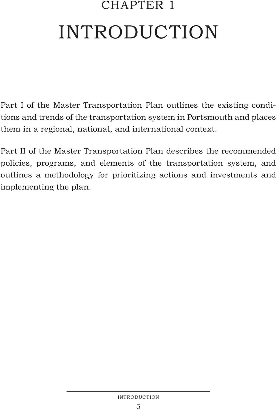 Part II of the Master Transportation Plan describes the recommended policies, programs, and elements of the