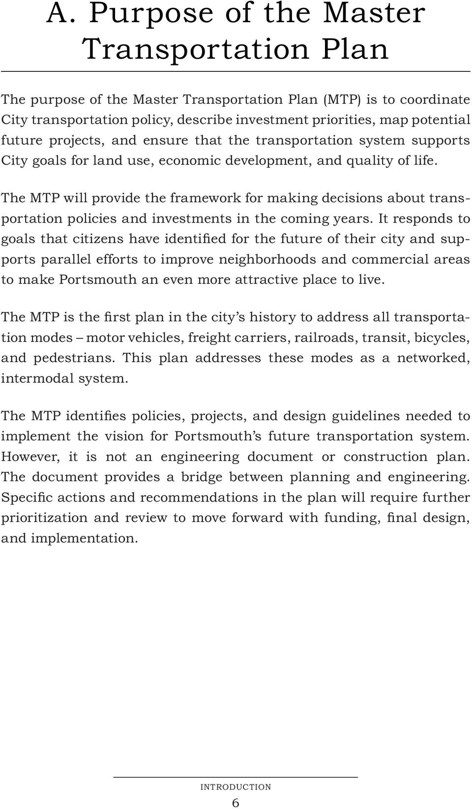 The MTP will provide the framework for making decisions about transportation policies and investments in the coming years.