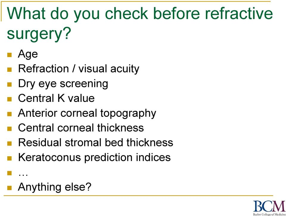 value Anterior corneal topography Central corneal thickness