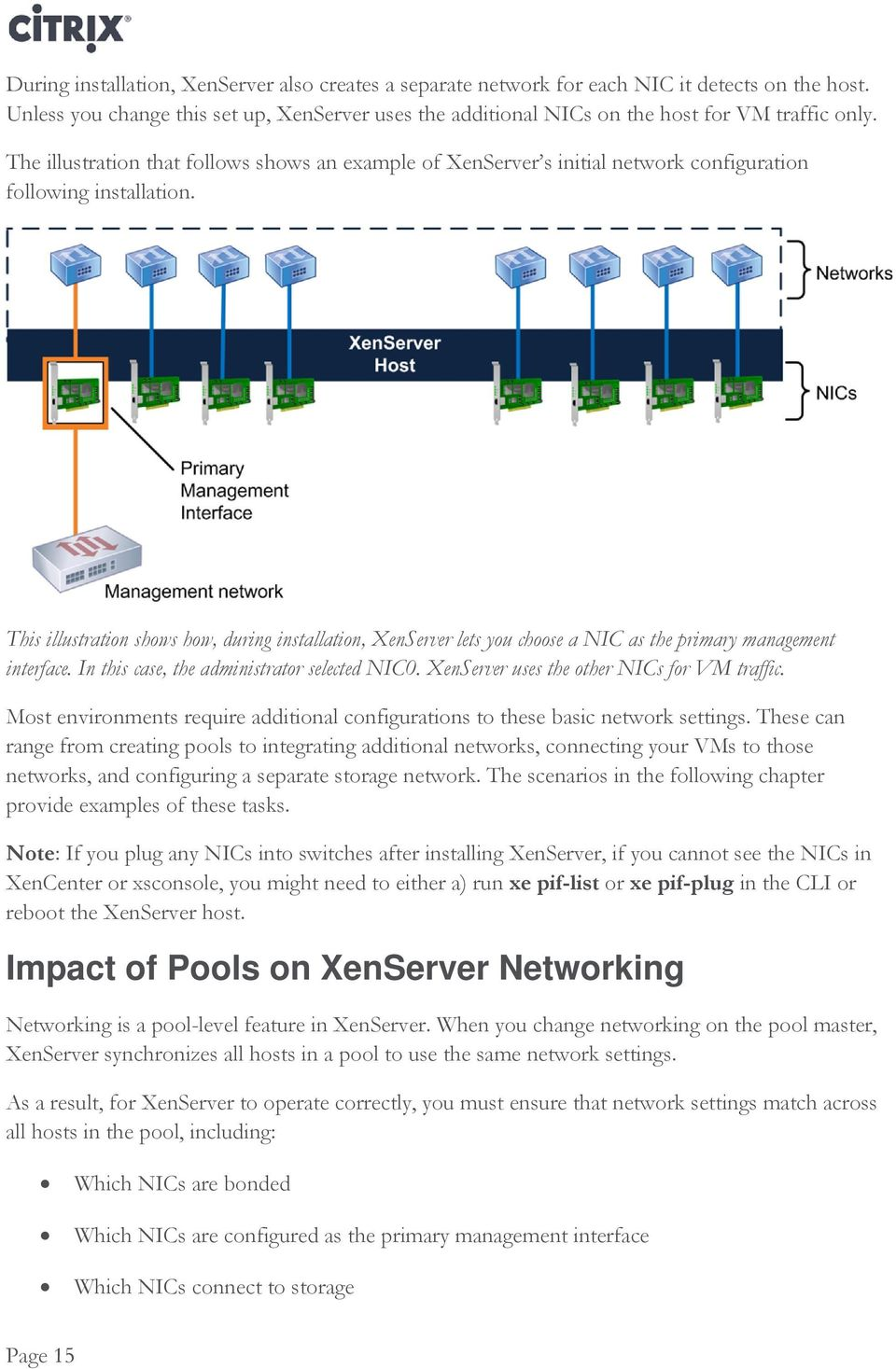 This illustration shows how, during installation, XenServer lets you choose a NIC as the primary management interface. In this case, the administrator selected NIC0.