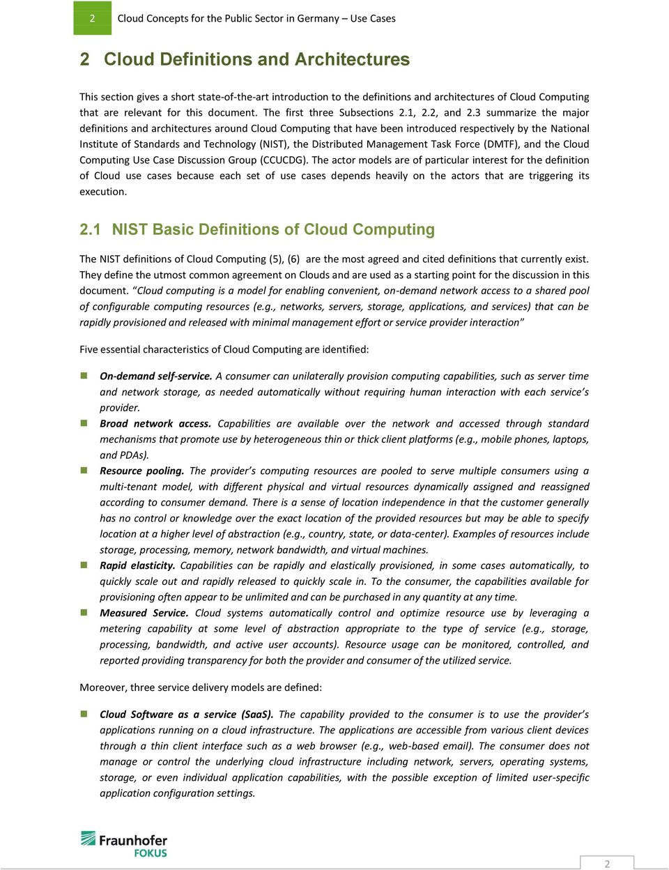 3 summarize the major definitions and architectures around Cloud Computing that have been introduced respectively by the National Institute of Standards and Technology (NIST), the Distributed