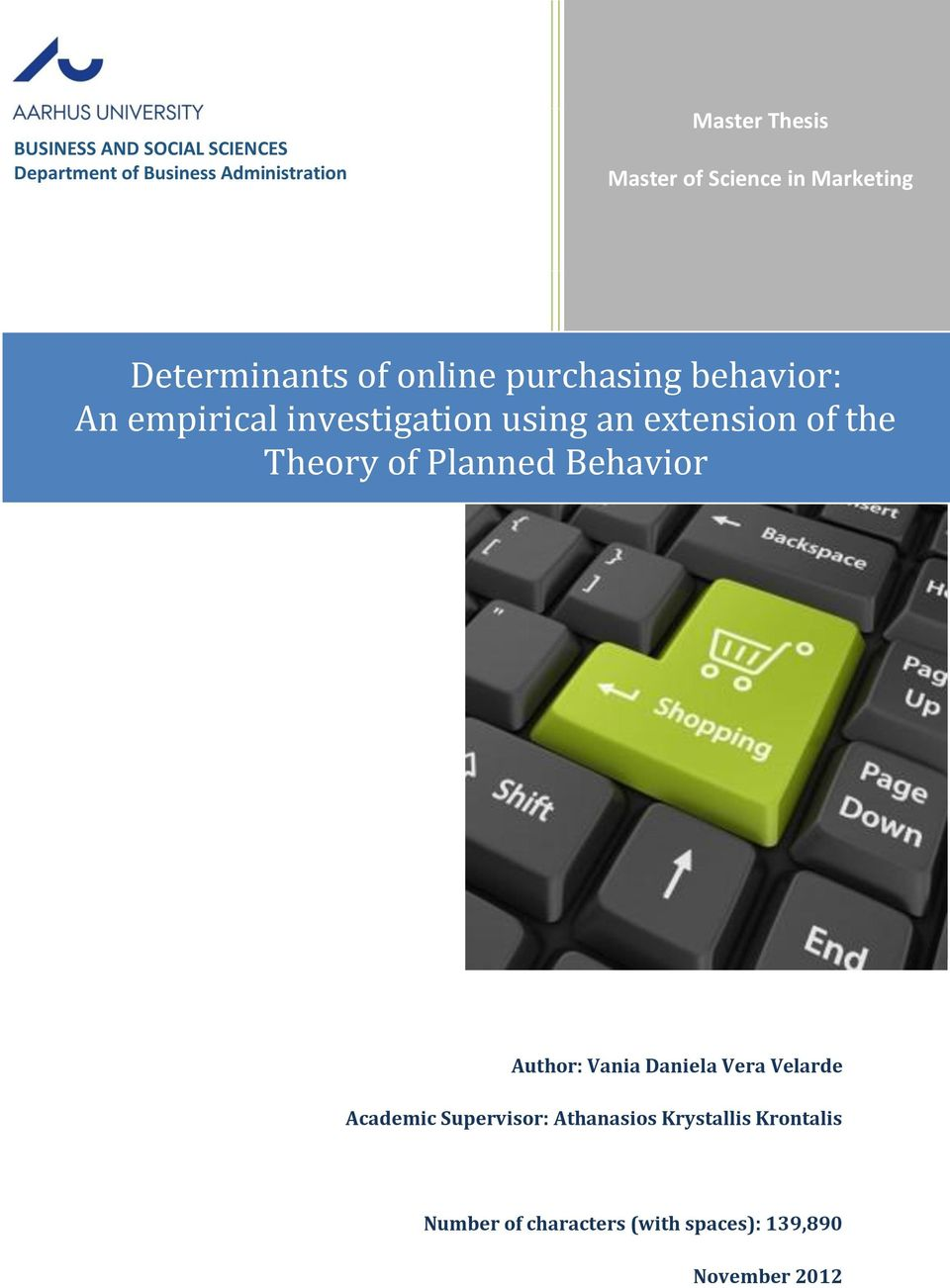 using an extension of the Theory of Planned Behavior Author: Vania Daniela Vera Velarde