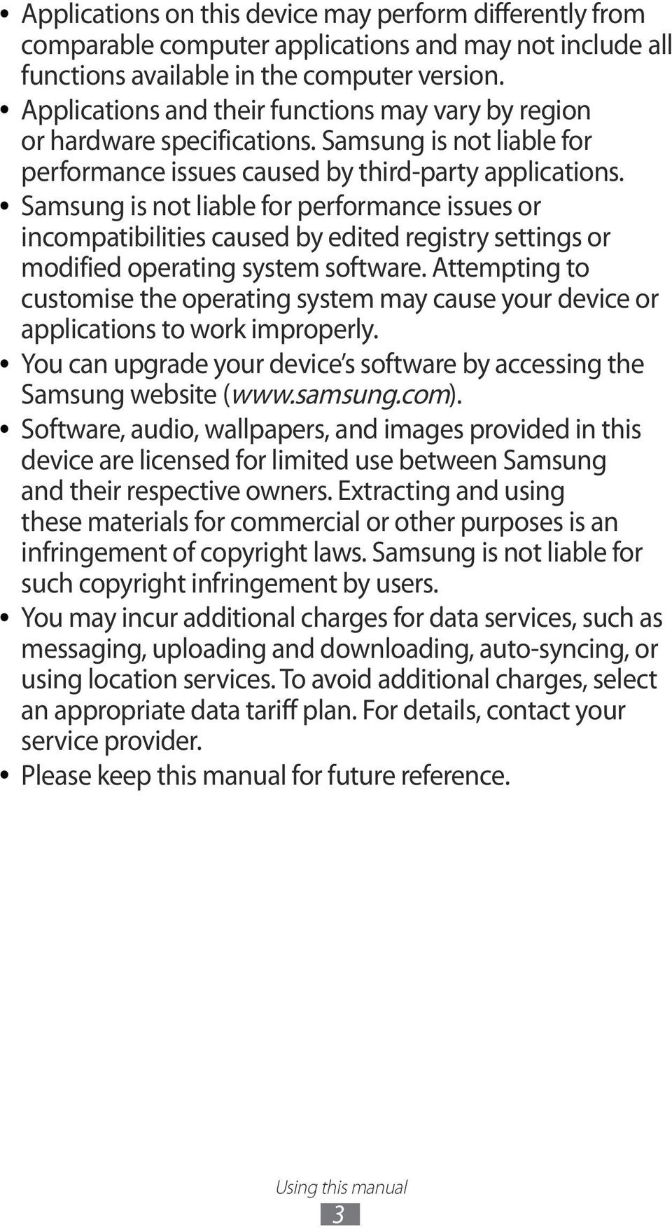 Samsung is not liable for performance issues or incompatibilities caused by edited registry settings or modified operating system software.