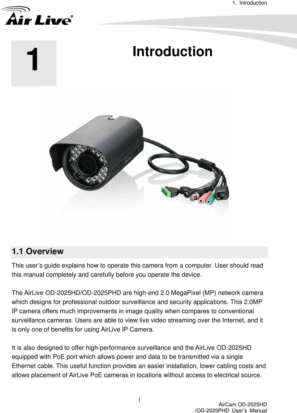 0 MegaPixel (MP) network camera which designs for professional outdoor surveillance and security applications. This 2.