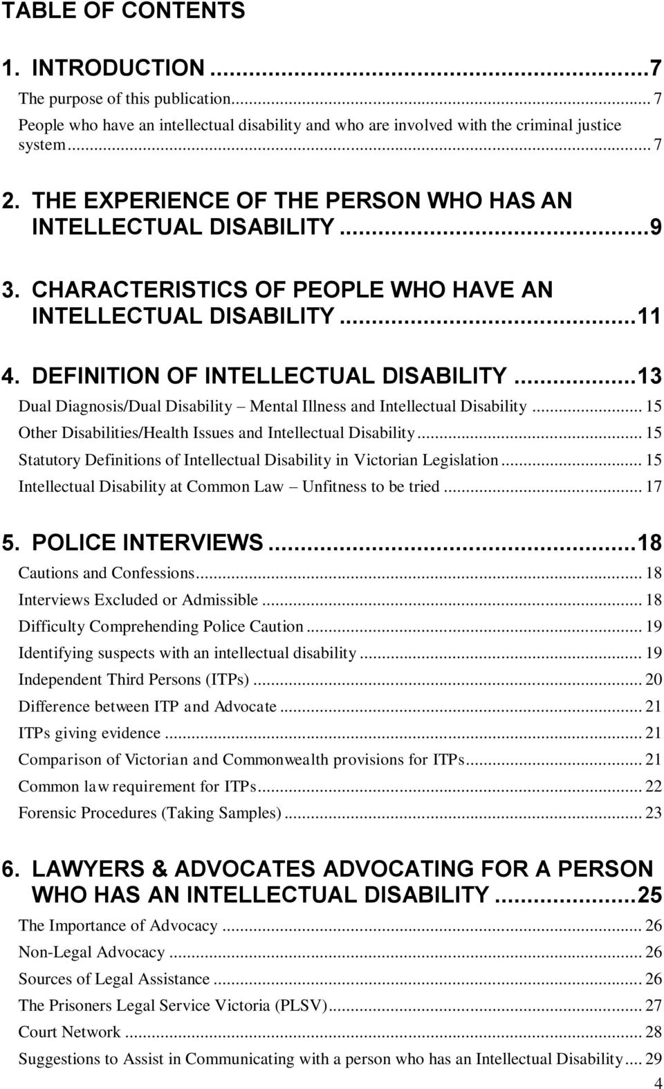.. 13 Dual Diagnosis/Dual Disability Mental Illness and Intellectual Disability... 15 Other Disabilities/Health Issues and Intellectual Disability.