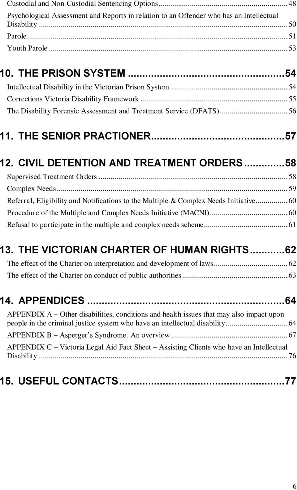 .. 56 11. THE SENIOR PRACTIONER... 57 12. CIVIL DETENTION AND TREATMENT ORDERS... 58 Supervised Treatment Orders... 58 Complex Needs.