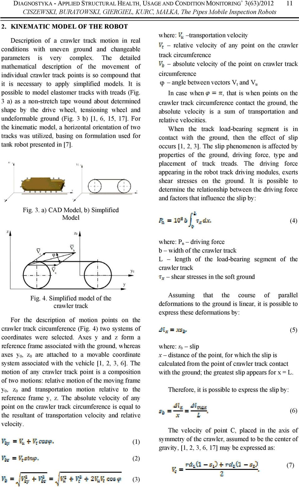 The detailed mathematical description of the movement of individual crawler track points is so compound that it is necessary to apply simplified models.