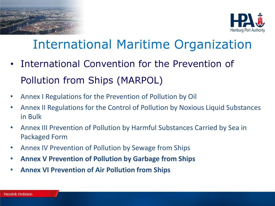 Substances in Bulk Annex III Prevention of Pollution by Harmful Substances Carried by Sea in Packaged Form Annex IV