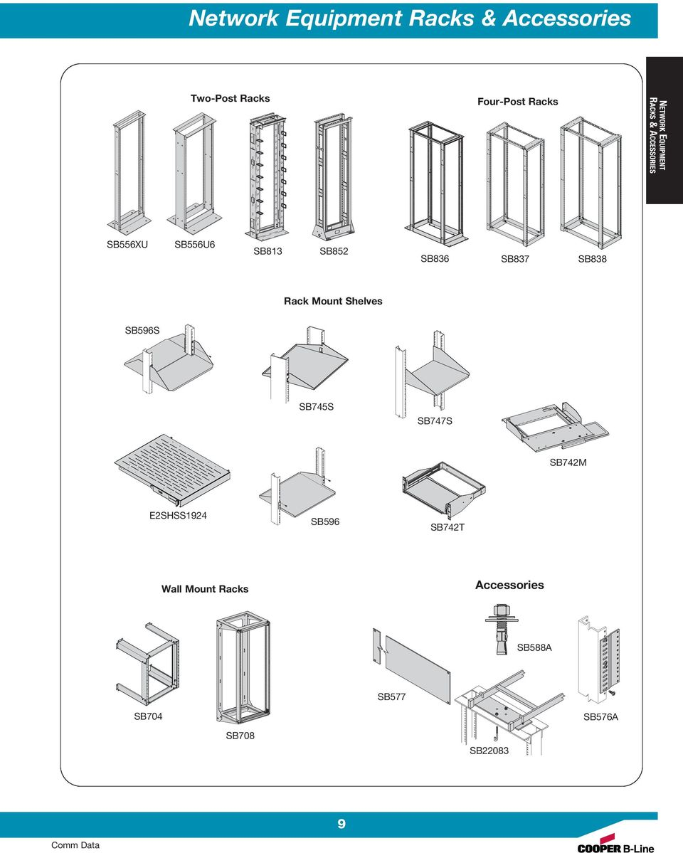 Network Equipment Racks & Accessories Two-Post Racks Four-Post Racks SB556XU SB556U6 SB813 SB852 SB836 SB837 SB838 Rack Mount