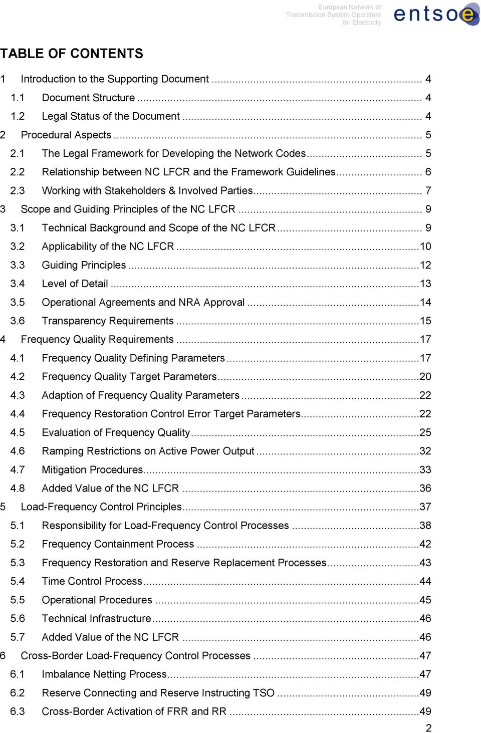 .. 7 3 Scope and Guiding Principles of the NC LFCR... 9 3.1 Technical Background and Scope of the NC LFCR... 9 3.2 Applicability of the NC LFCR...10 3.3 Guiding Principles...12 3.4 Level of Detail.
