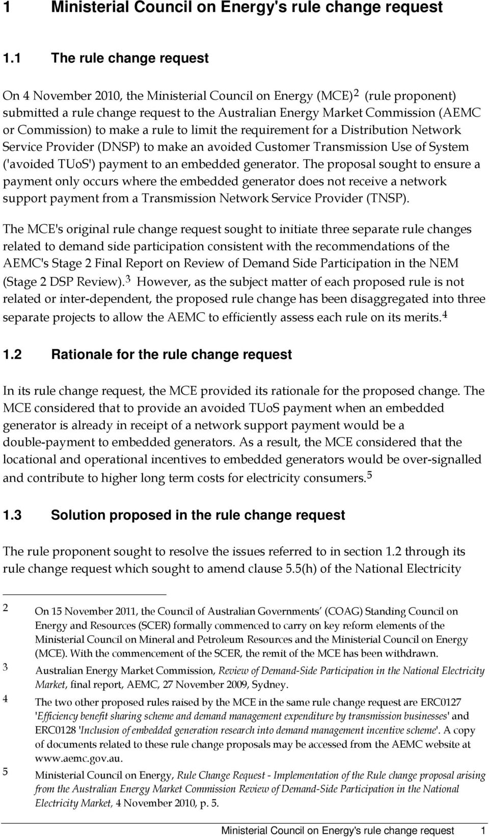 Commission) to make a rule to limit the requirement for a Distribution Network Service Provider (DNSP) to make an avoided Customer Transmission Use of System ('avoided TUoS') payment to an embedded
