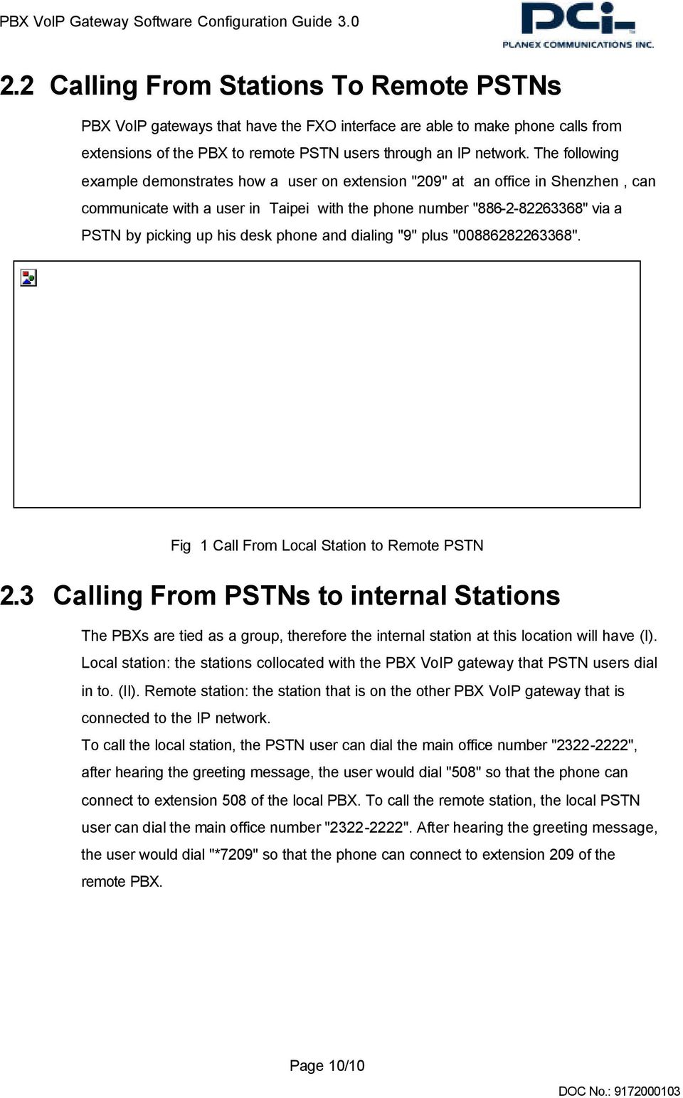 "desk phone and dialing ""9"" plus ""00886282263368"". Fig 1 Call From Local Station to Remote PSTN 2."