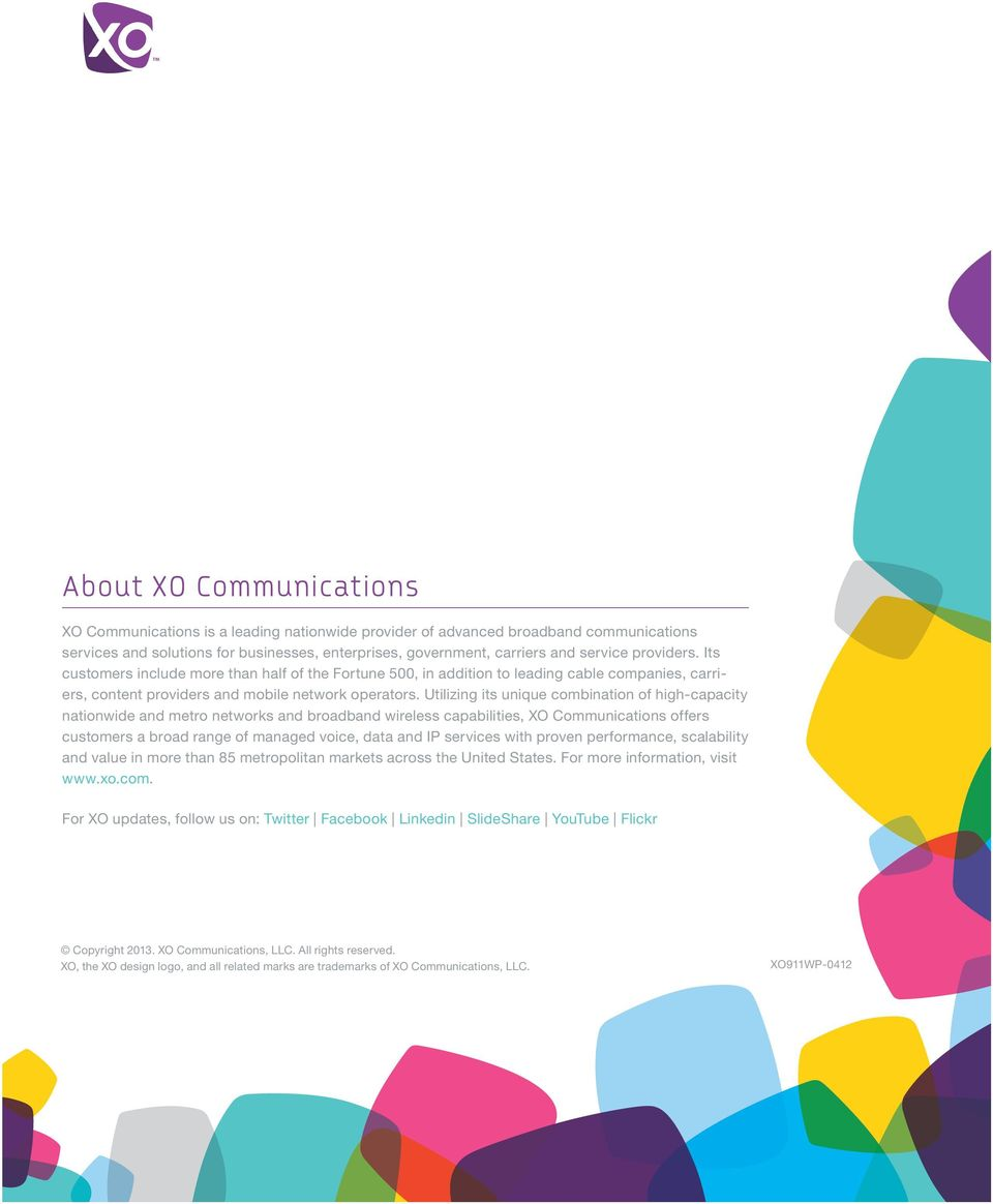 Utilizing its unique combination of high-capacity nationwide and metro networks and broadband wireless capabilities, XO Communications offers customers a broad range of managed voice, data and IP