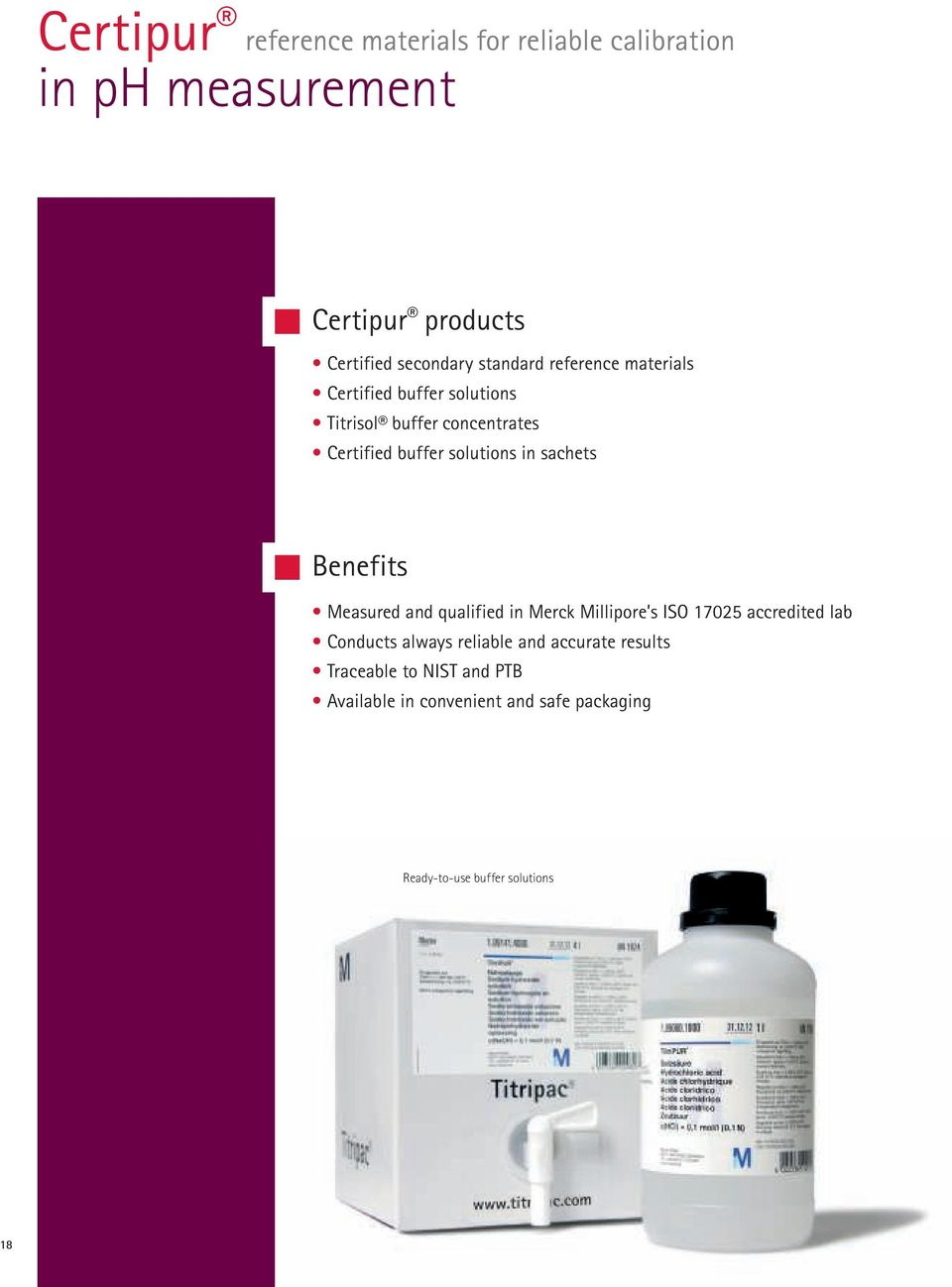 sachets Benefits Measured and qualified in Merck Millipore s ISO 17025 accredited lab Conducts always reliable and