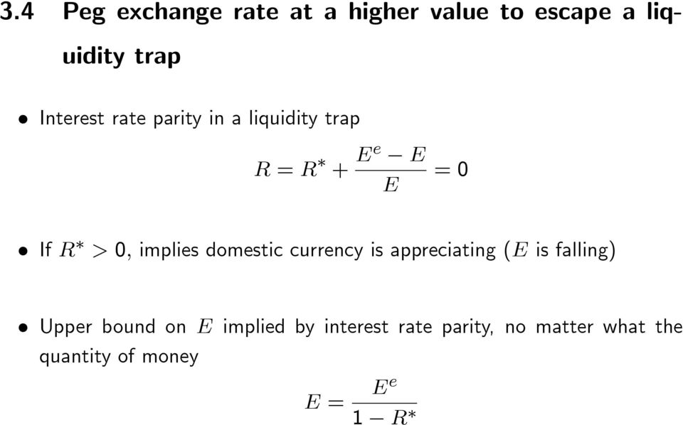 implies domestic currency is appreciating (E is falling) Upper bound on