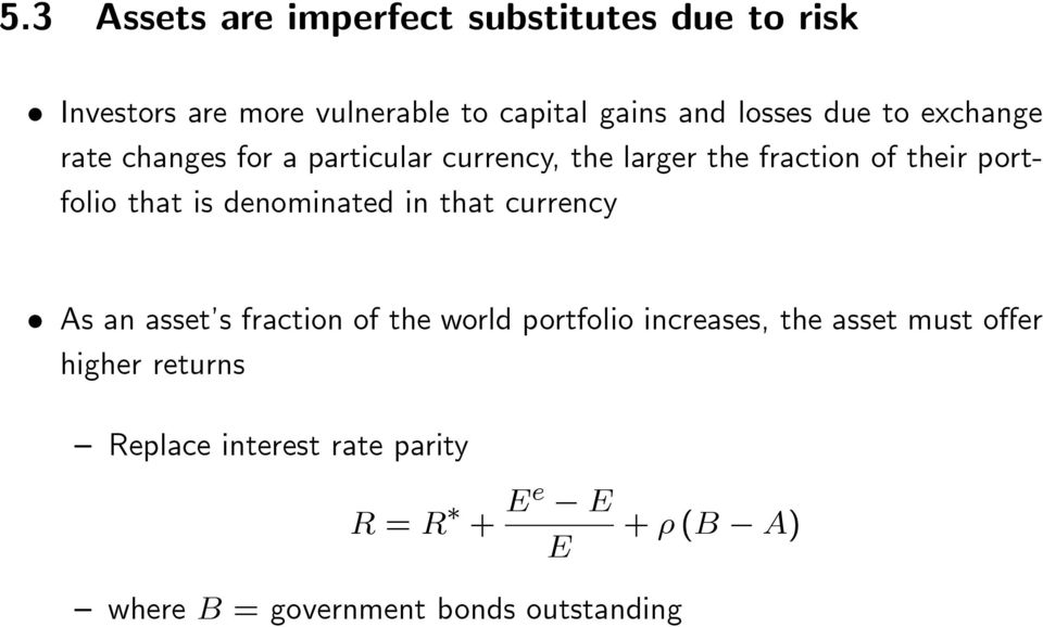 denominated in that currency As an asset s fraction of the world portfolio increases, the asset must o er