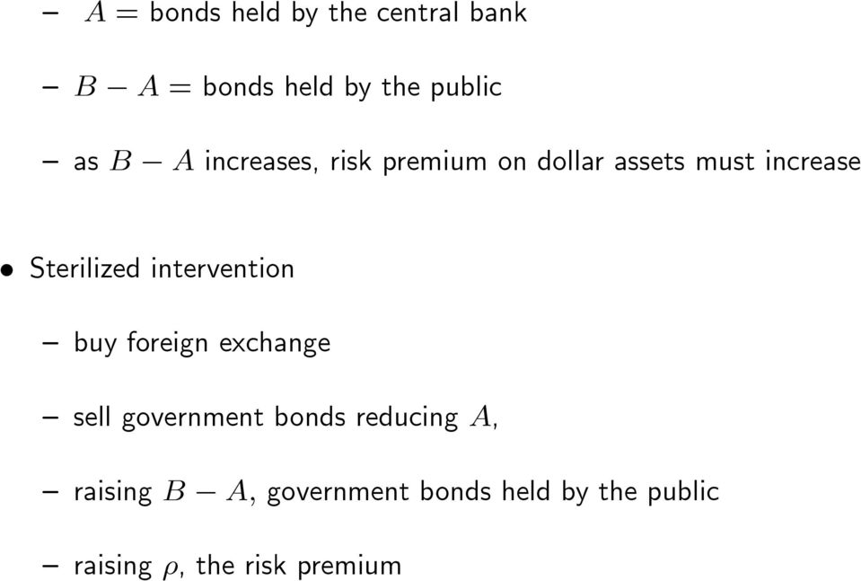 intervention buy foreign exchange sell government bonds reducing A,