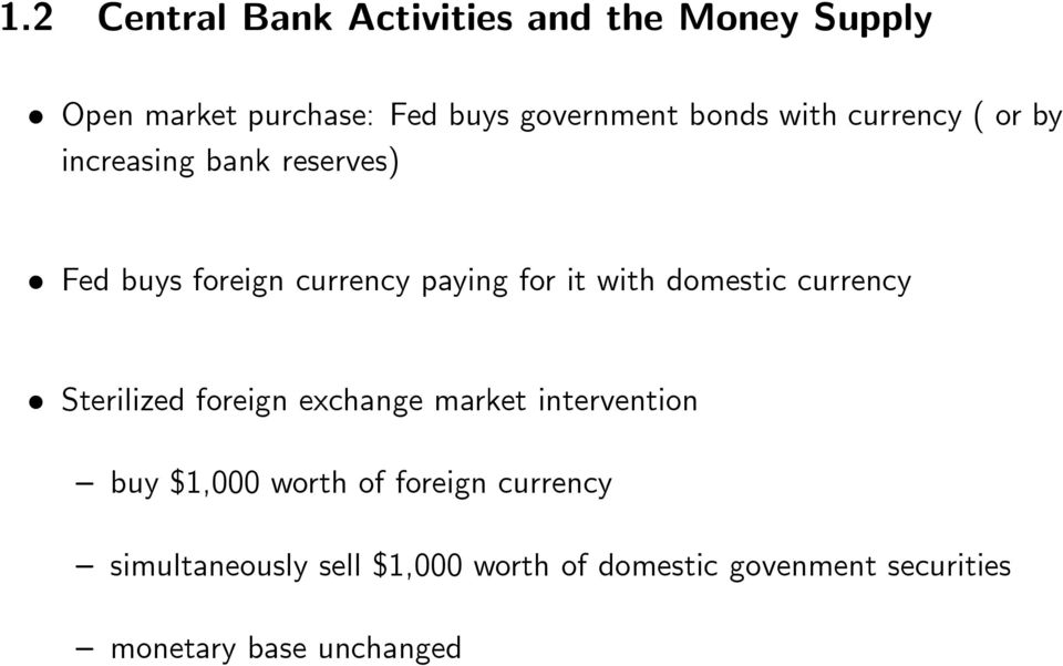 with domestic currency Sterilized foreign exchange market intervention buy $1,000 worth of
