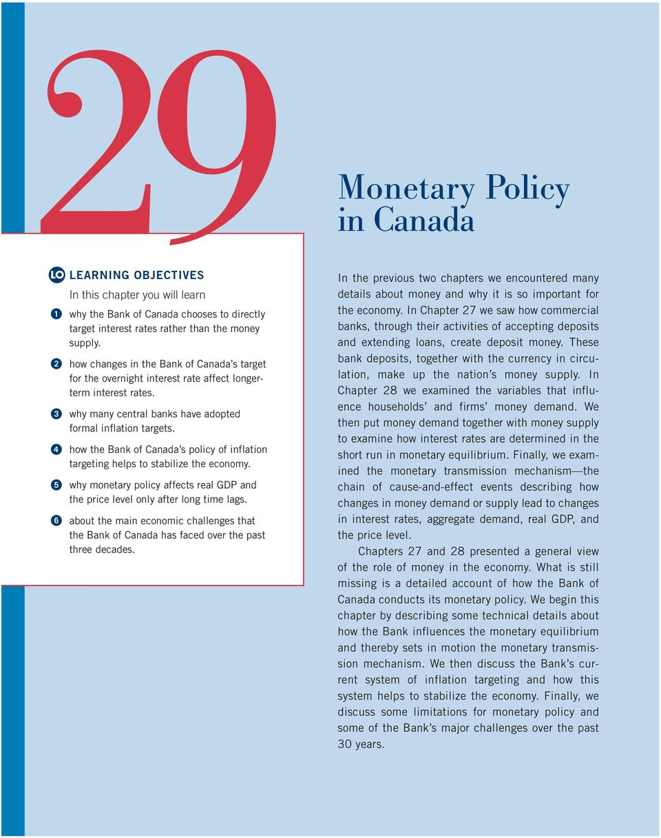 4 how the Bank of Canada s policy of inflation targeting helps to stabilize the economy. 5 why monetary policy affects real GDP and the price level only after long time lags.