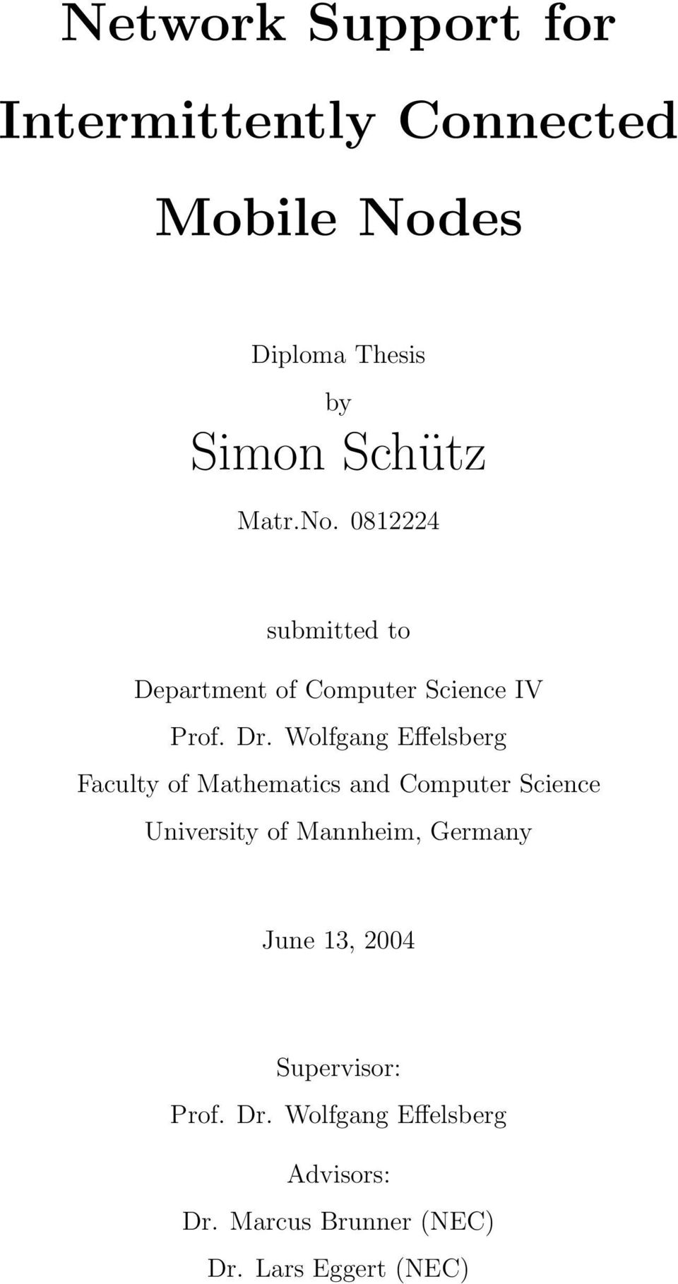 Wolfgang Effelsberg Faculty of Mathematics and Computer Science University of Mannheim,