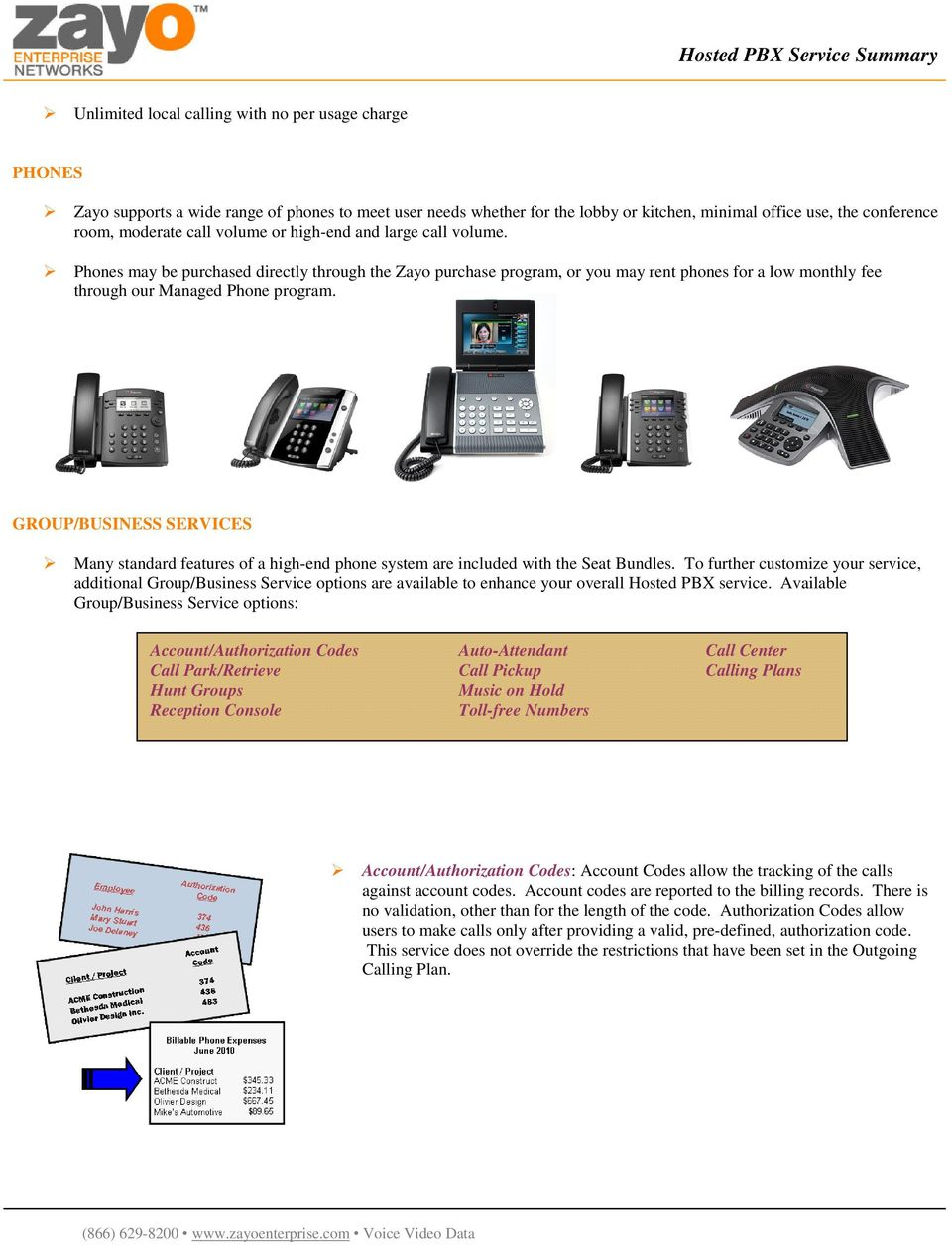GROUP/BUSINESS SERVICES Many standard features of a high-end phone system are included with the Seat Bundles.