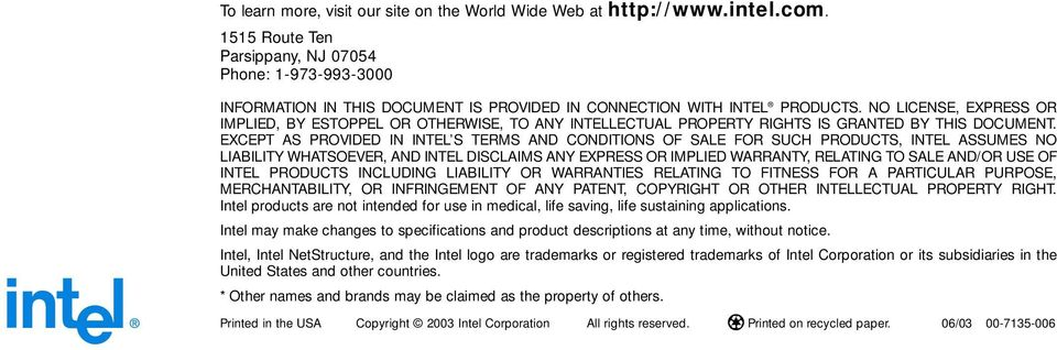 NO LICENSE, EXPRESS OR IMPLIED, BY ESTOPPEL OR OTHERWISE, TO ANY INTELLECTUAL PROPERTY RIGHTS IS GRANTED BY THIS DOCUMENT.