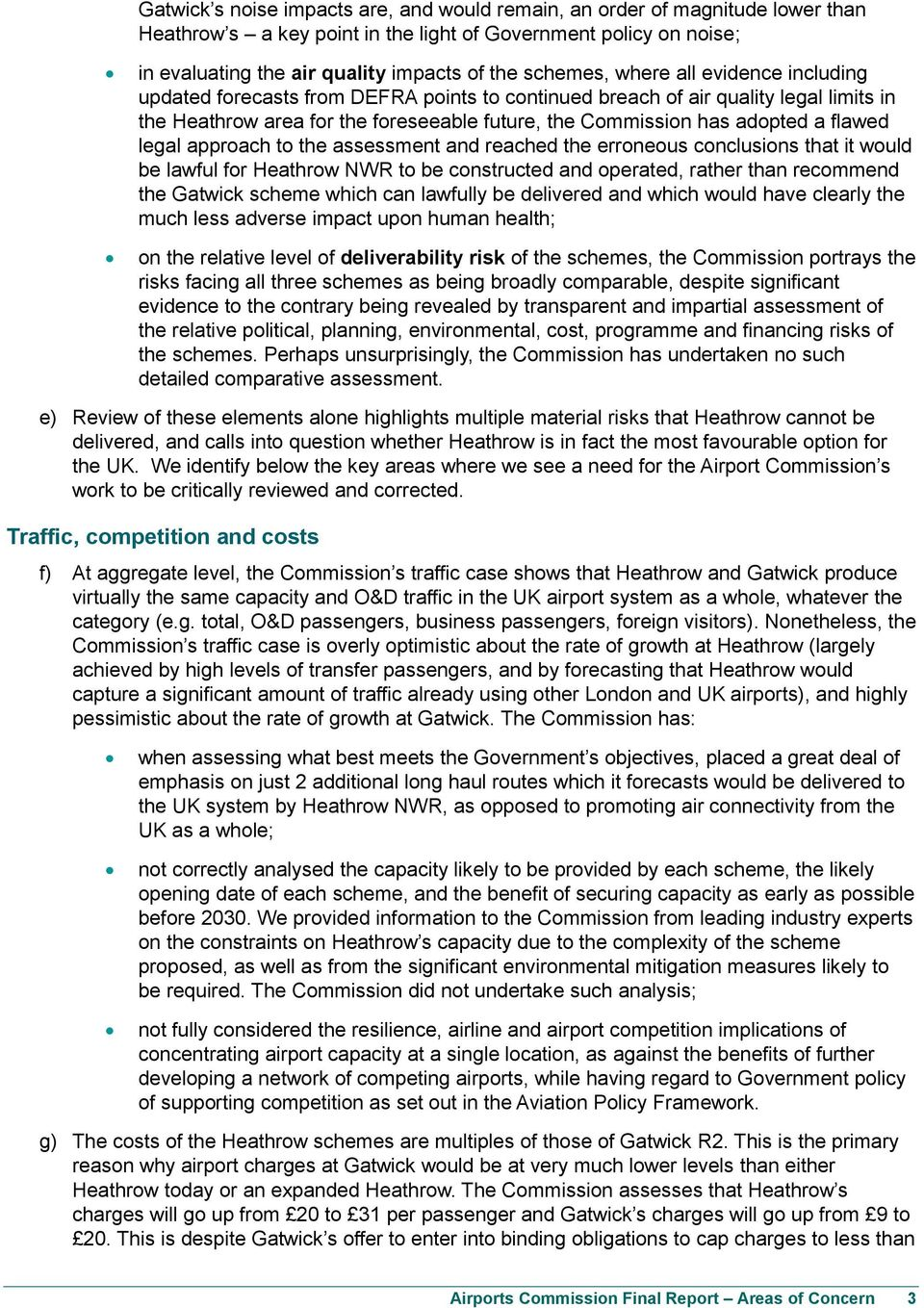 flawed legal approach to the assessment and reached the erroneous conclusions that it would be lawful for Heathrow NWR to be constructed and operated, rather than recommend the Gatwick scheme which