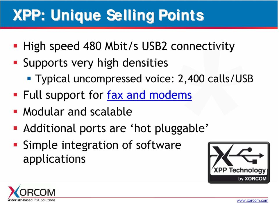 calls/usb Full support for fax and modems Modular and scalable