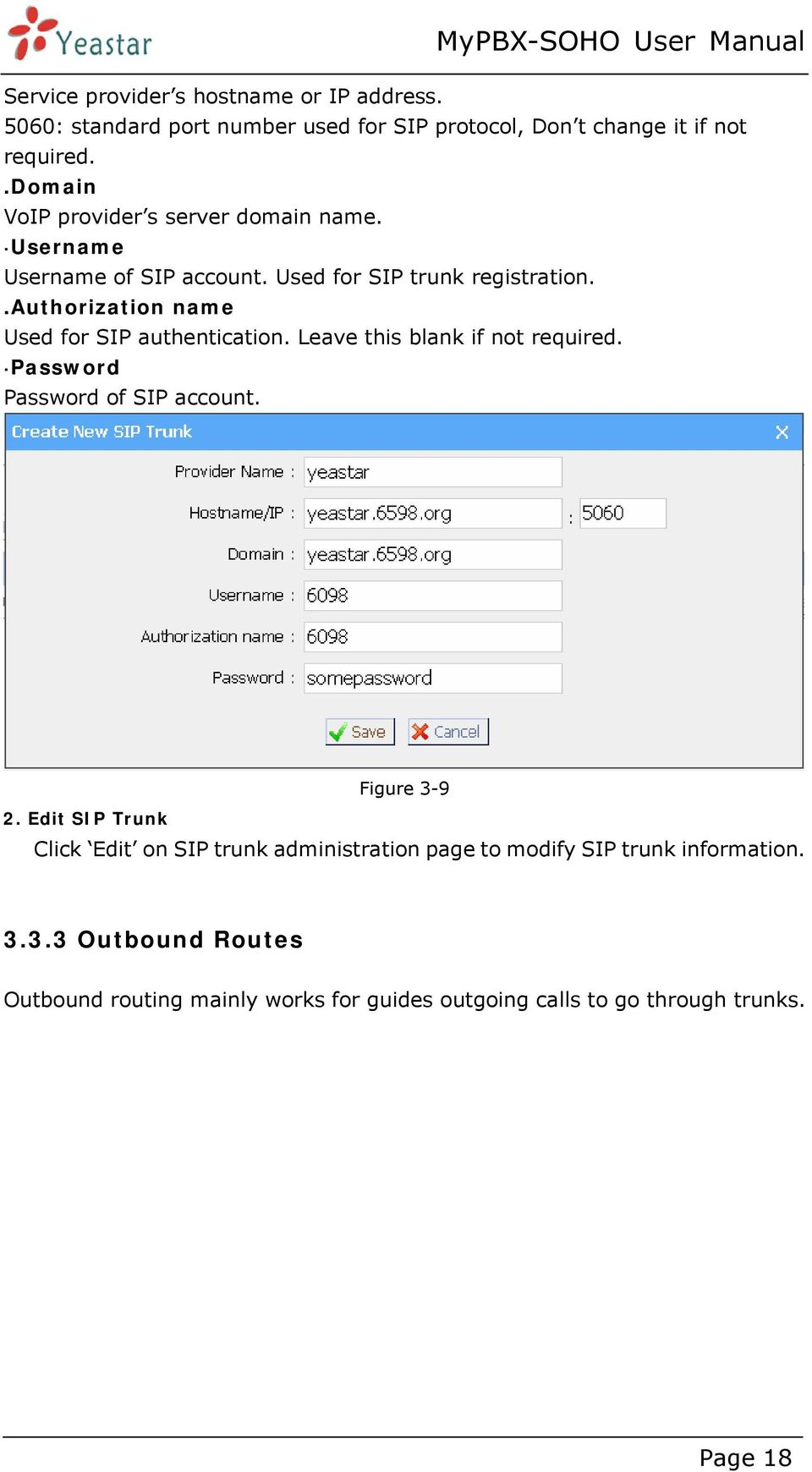 .authorization name Used for SIP authentication. Leave this blank if not required. Password Password of SIP account. Figure 3-9 2.