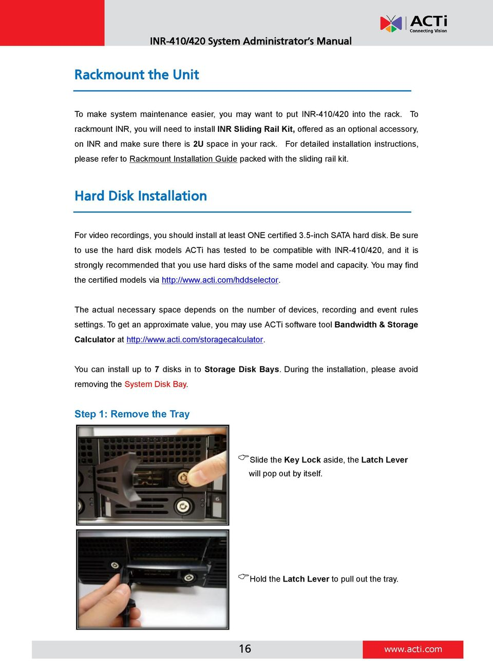For detailed installation instructions, please refer to Rackmount Installation Guide packed with the sliding rail kit.