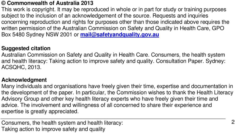 Care, GPO Box 5480 Sydney NSW 2001 or mail@safetyandquality.gov.au Suggested citation Australian Commission on Safety and Quality in Health Care. Consumers, the health system and health literacy:.