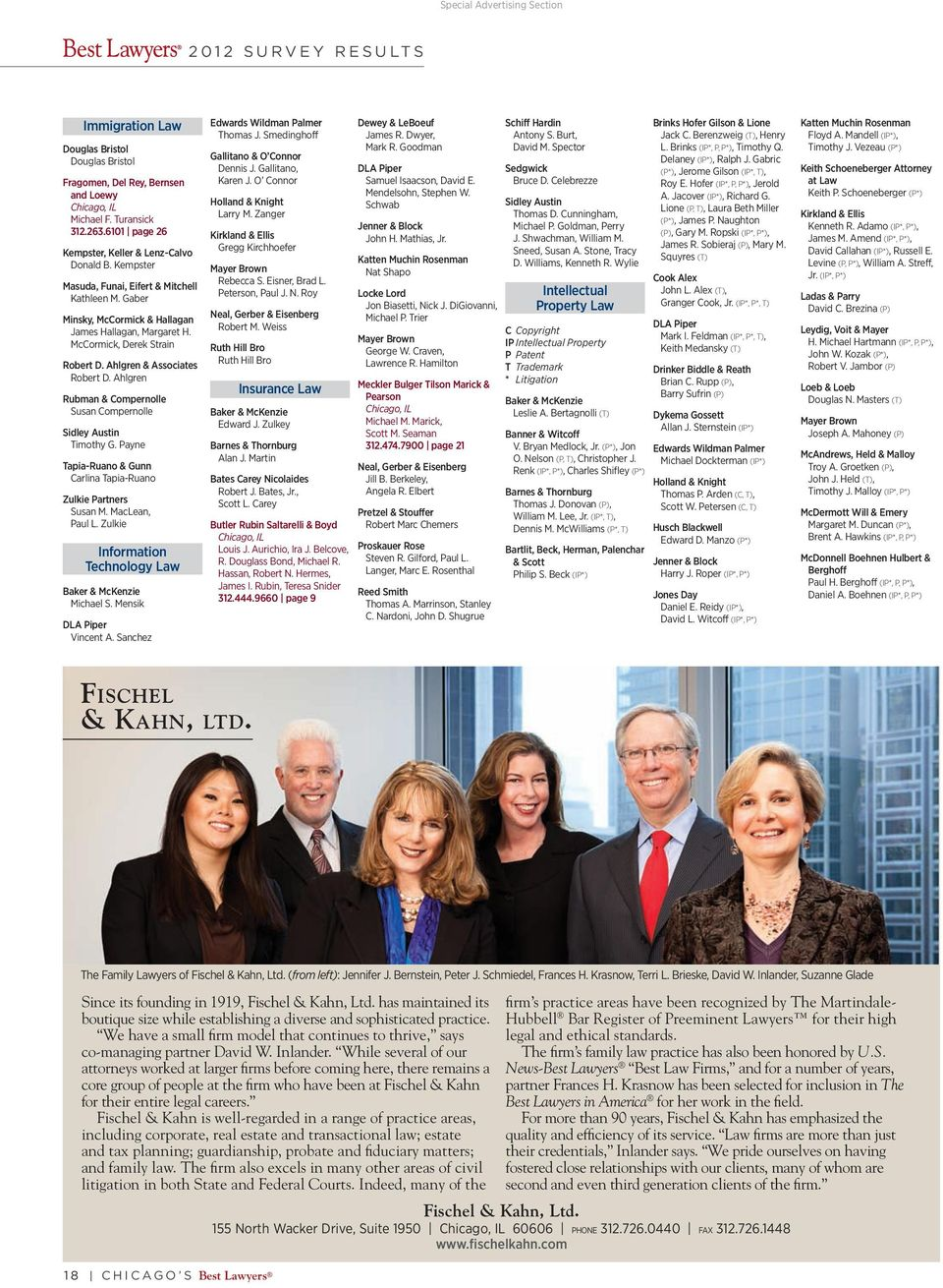 Ahlgren Rubman & Compernolle Susan Compernolle Timothy G. Payne Tapia-Ruano & Gunn Carlina Tapia-Ruano Zulkie Partners Susan M. MacLean, Paul L. Zulkie Information Technology Law Michael S.