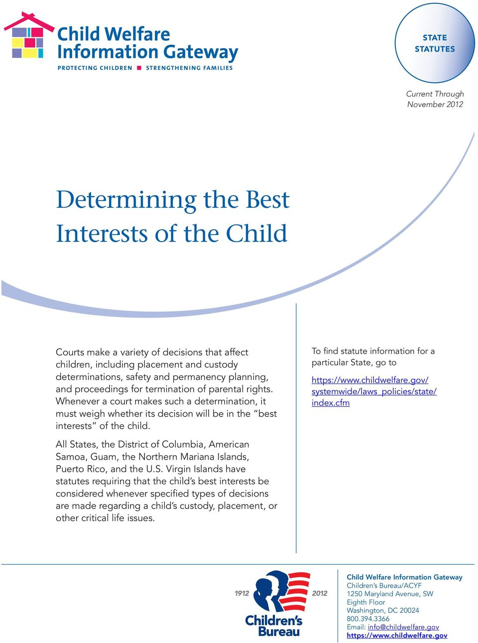 Whenever a court makes such a determination, it must weigh whether its decision will be in the best interests of the child.