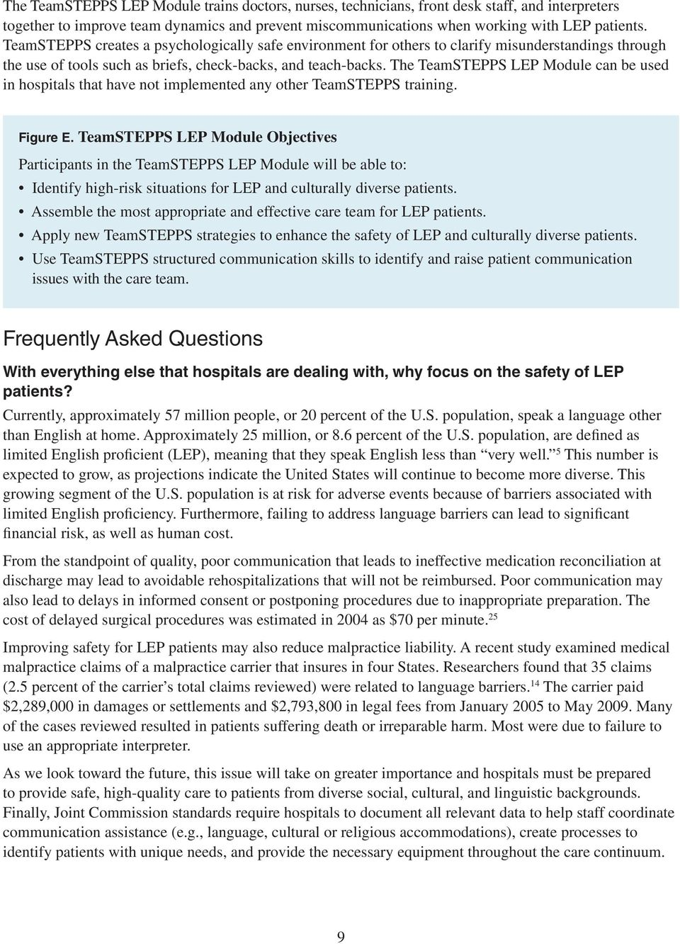 The TeamSTEPPS LEP Module can be used in hospitals that have not implemented any other TeamSTEPPS training. Figure E.