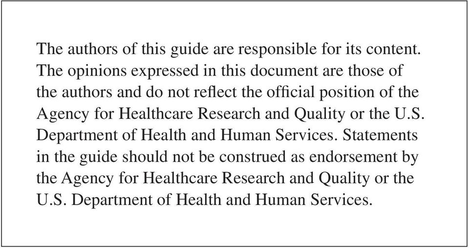 the Agency for Healthcare Research and Quality or the U.S. Department of Health and Human Services.