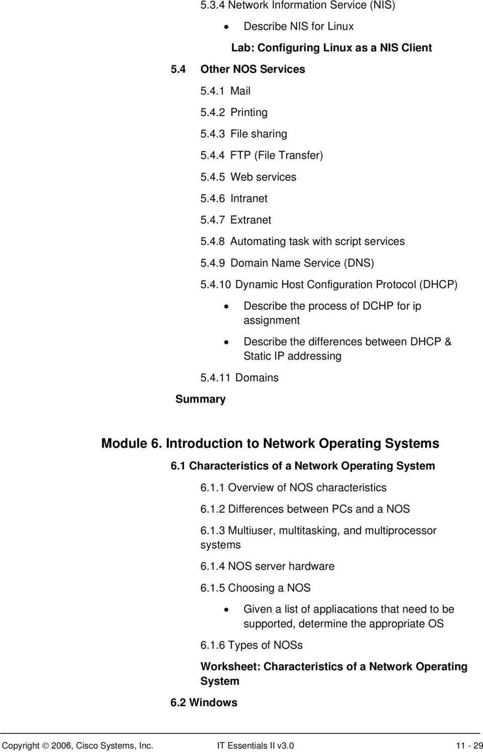 ... IT Essentials II v. 4.11 Domains Summary Module 6. Introduction to  Network Operating Systems 6.1 Characteristics of a Network