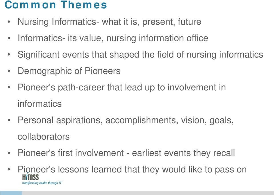 path-career that lead up to involvement in informatics Personal aspirations, accomplishments, vision, goals,