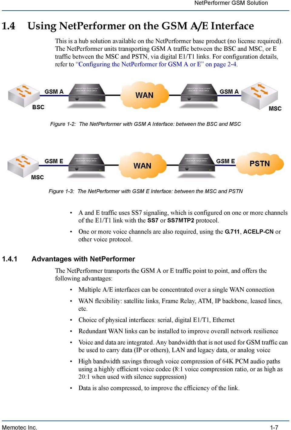 For configuration details, refer to Configuring the NetPerformer for GSM A or E on page 2-4.