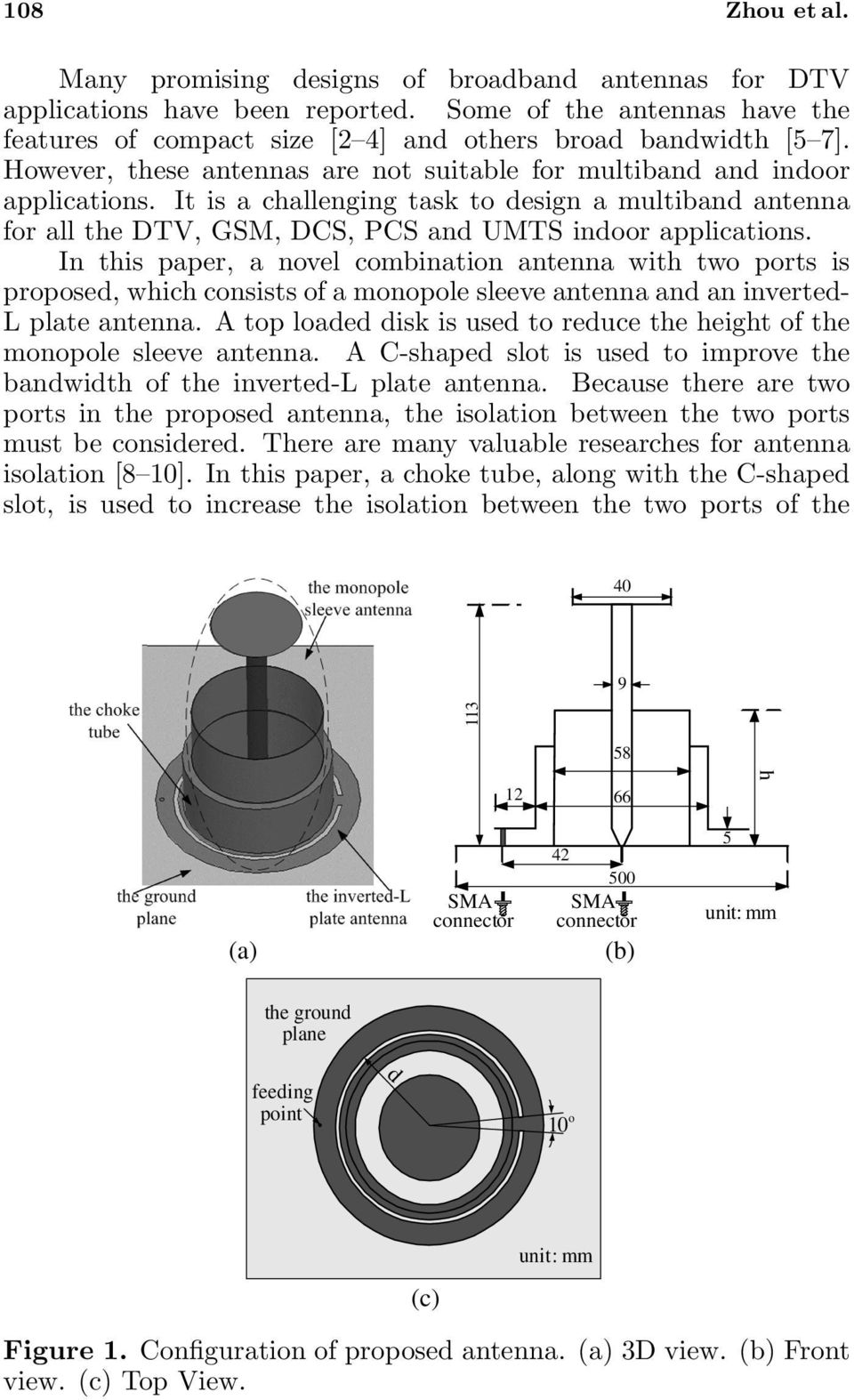In this paper, a novel combination antenna with two ports is proposed, which consists of a monopole sleeve antenna and an inverted- L plate antenna.