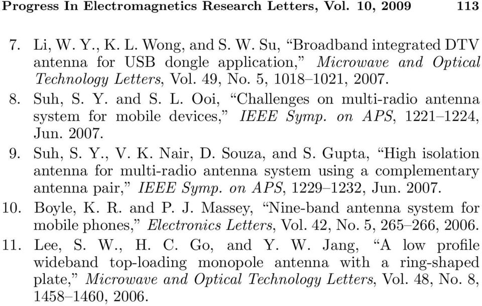 Souza, and S. Gupta, High isolation antenna for multi-radio antenna system using a complementary antenna pair, IEEE Symp. on APS, 1229 1232, Ju