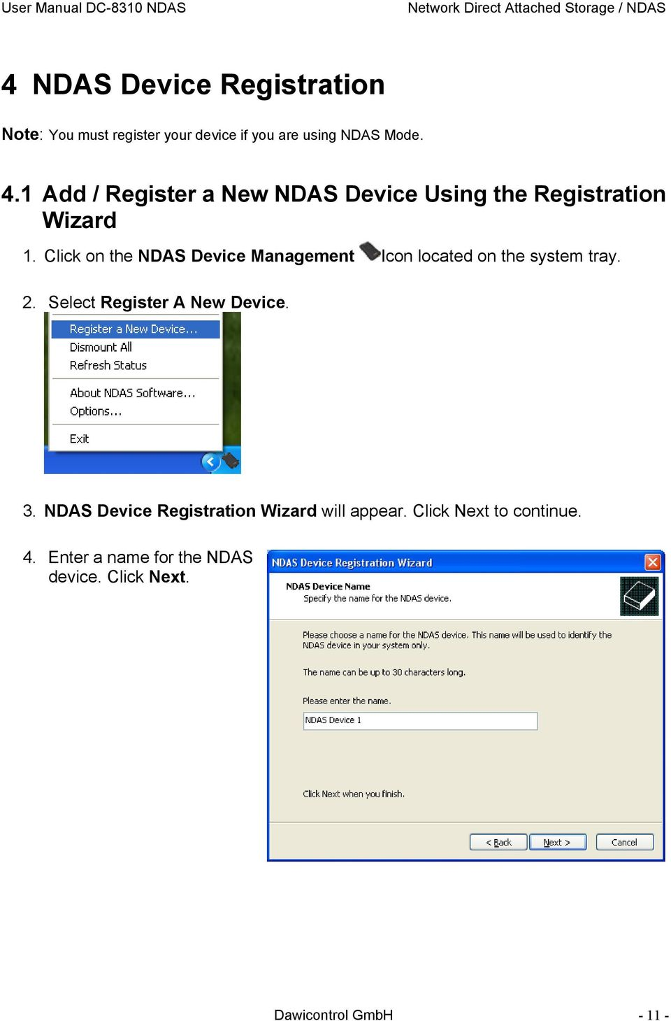Click on the NDAS Device Management Icon located on the system tray. 2. Select Register A New Device.