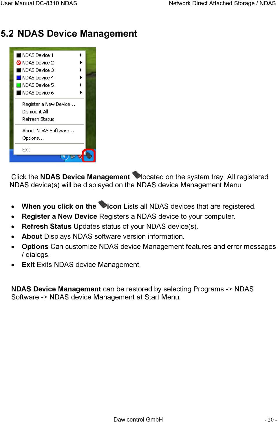 Register a New Device Registers a NDAS device to your computer. Refresh Status Updates status of your NDAS device(s). About Displays NDAS software version information.