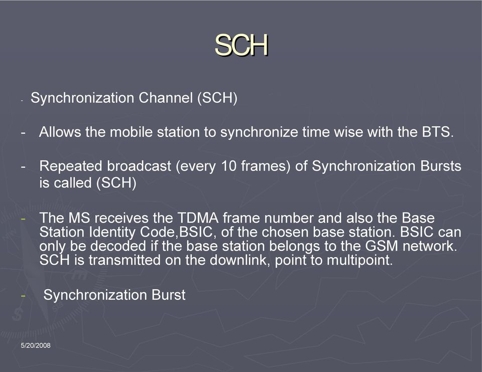 frame number and also the Base Station Identity Code,BSIC, of the chosen base station.