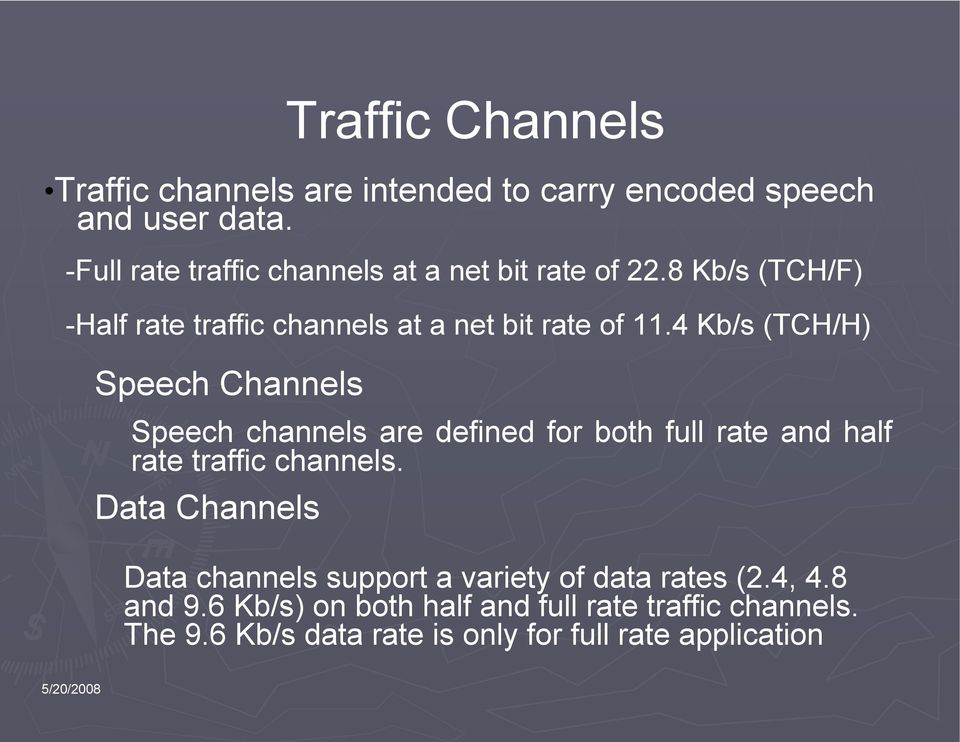 4 Kb/s (TCH/H) Speech Channels Speech channels are defined for both full rate and half rate traffic channels.