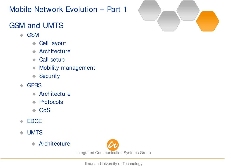 GPRS Architecture Protocols QoS EDGE UMTS Architecture