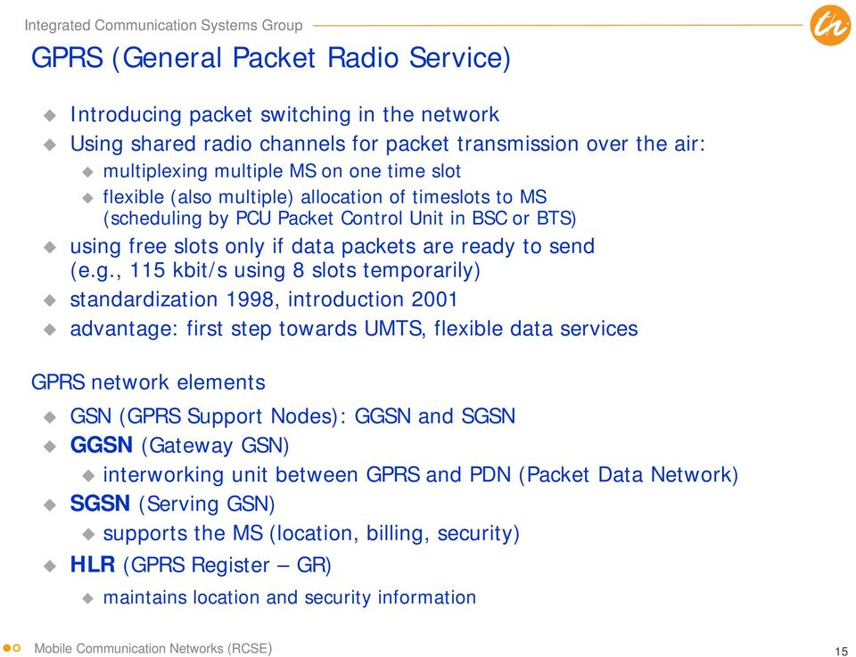 by PCU Packet Control Unit in BSC or BTS) using