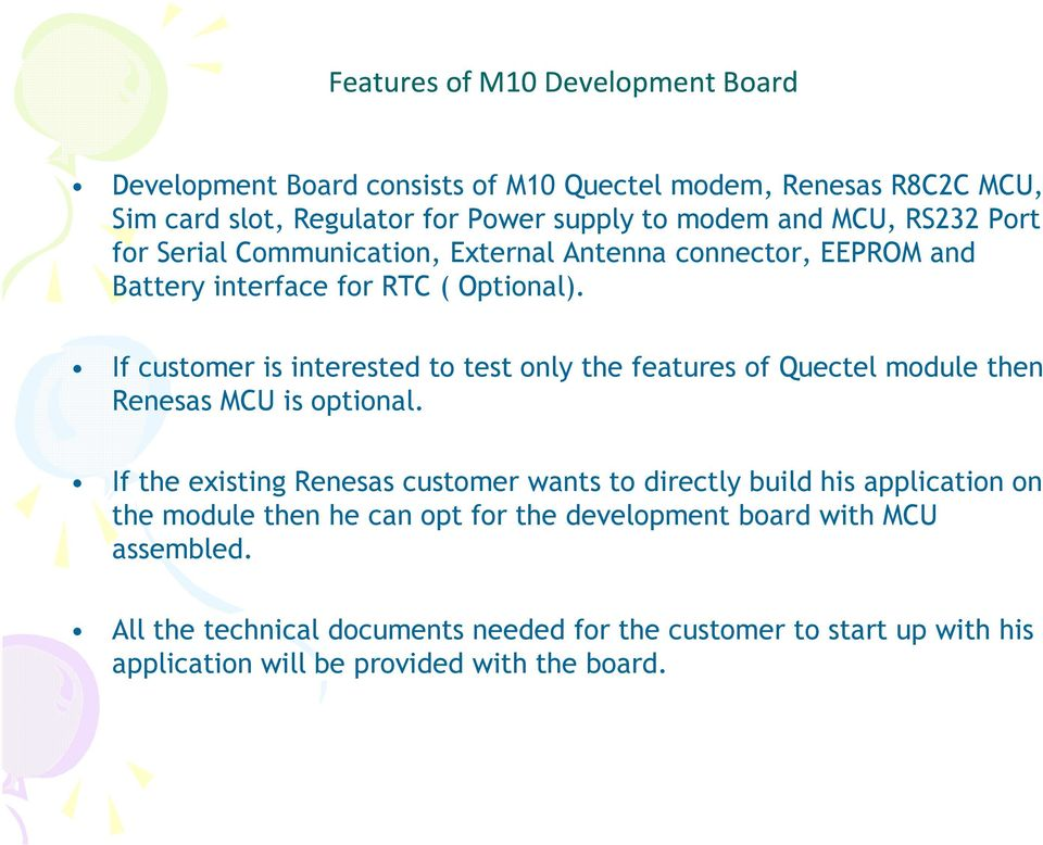 If customer is interested to test only the features of Quectel module then Renesas MCU is optional.
