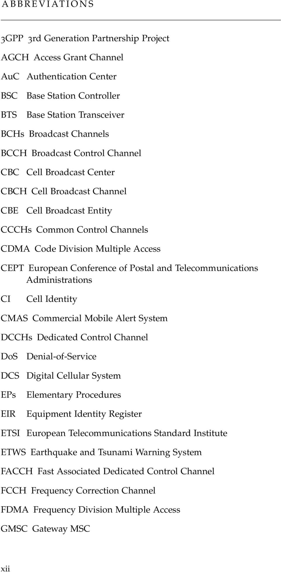 Conference of Postal and Telecommunications Administrations CI Cell Identity CMAS Commercial Mobile Alert System DCCHs Dedicated Control Channel DoS DCS EPs EIR Denial-of-Service Digital Cellular